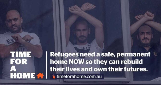 Coalition of 60 organisations launch Time for a Home campaign giving Morrison Government a June 2021 deadline to resettle refugees