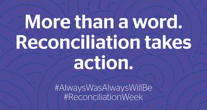 National Reconciliation Week – ASRC Reconciliation Action Plan (RAP)
