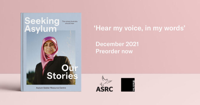 Black Inc. and The Asylum Seeker Resource Centre partner in sharing stories of lived experience, Seeking Asylum: Our Stories, to be published December 2021